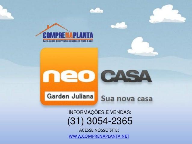 INFORMAÇÕES E VENDAS: (31) 3054-2365 ACESSE NOSSO SITE: WWW.COMPRENAPLANTA.NET
