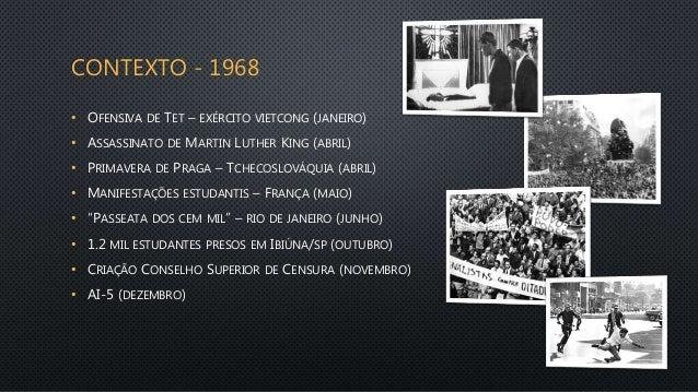 CONTEXTO - 1968 • OFENSIVA DE TET – EXÉRCITO VIETCONG (JANEIRO) • ASSASSINATO DE MARTIN LUTHER KING (ABRIL) • PRIMAVERA DE...