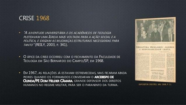 """CRISE 1968 • """"A JUVENTUDE UNIVERSITÁRIA E OS ACADÊMICOS DE TEOLOGIA PLEITEAVAM UMA IGREJA MAIS VOLTADA PARA A AÇÃO SOCIAL ..."""
