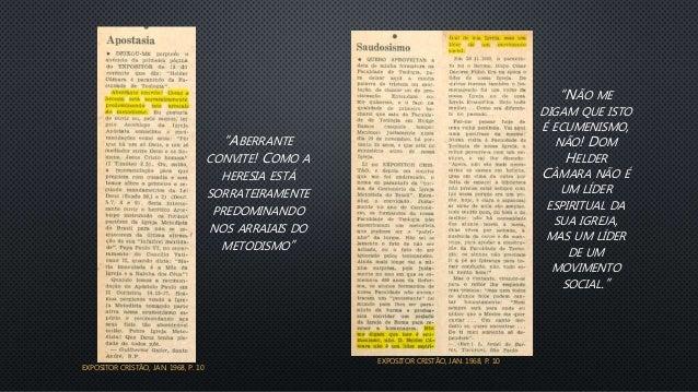 """""""ABERRANTE CONVITE! COMO A HERESIA ESTÁ SORRATEIRAMENTE PREDOMINANDO NOS ARRAIAIS DO METODISMO"""" EXPOSITOR CRISTÃO, JAN. 19..."""