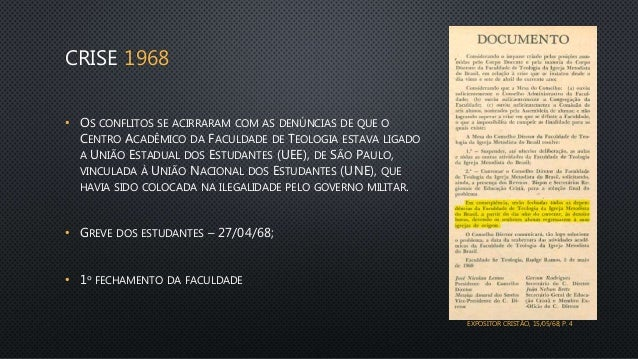CRISE 1968 • OS CONFLITOS SE ACIRRARAM COM AS DENÚNCIAS DE QUE O CENTRO ACADÊMICO DA FACULDADE DE TEOLOGIA ESTAVA LIGADO A...