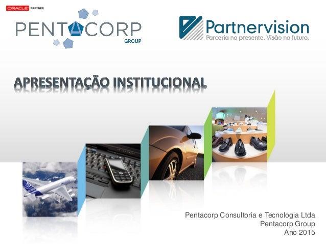Pentacorp Consultoria e Tecnologia Ltda Pentacorp Group Ano 2015