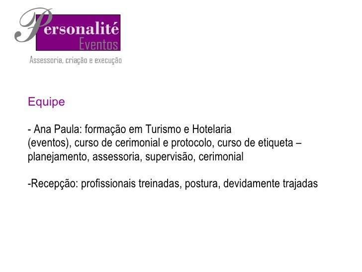 Equipe - Ana Paula: formação em Turismo e Hotelaria (eventos), curso de cerimonial e protocolo, curso de etiqueta – planej...