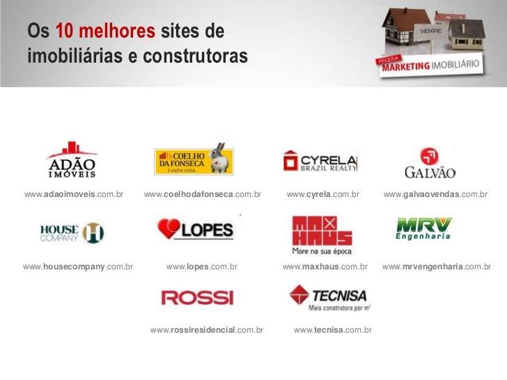 Os 10 melhores sites de imobiliárias e construtoras<br />www.adaoimoveis.com.br<br />www.coelhodafonseca.com.br<br />www.c...