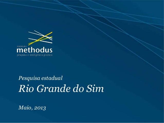 Pesquisa estadual Rio Grande do Sim Maio, 2013