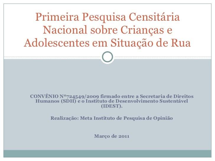 CONVÊNIO Nº724549/2009 firmado entre a Secretaria de Direitos Humanos (SDH) e o Instituto de Desenvolvimento Sustentável (...