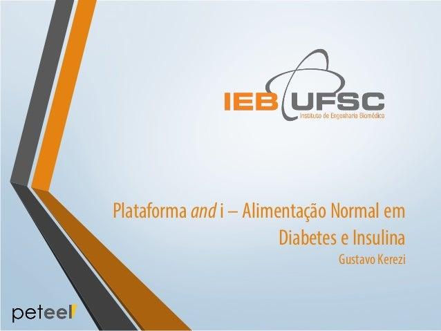 Plataforma and i – Alimentação Normal em Diabetes e Insulina Gustavo Kerezi