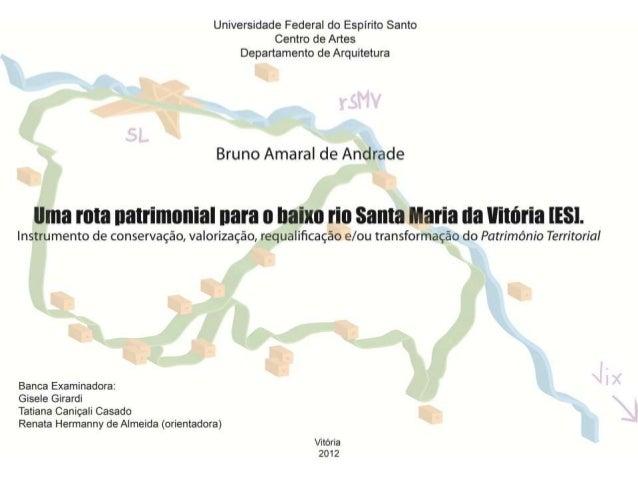 Sumário 1 Introdução (p.5) 1.1. Temática: Patrimônio & Projeto Territorial (p.6) 1.2. Objeto-concreto: o território do bai...