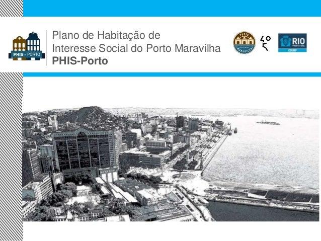Plano de Habitação de Interesse Social do Porto Maravilha PHIS-Porto