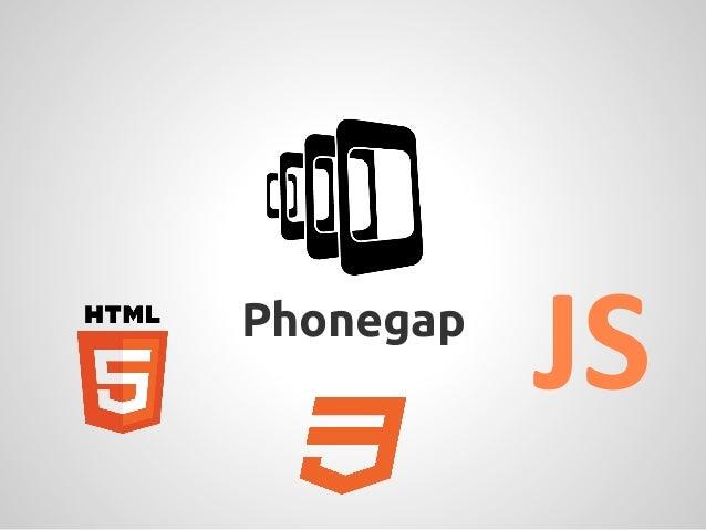 Phonegap           JS