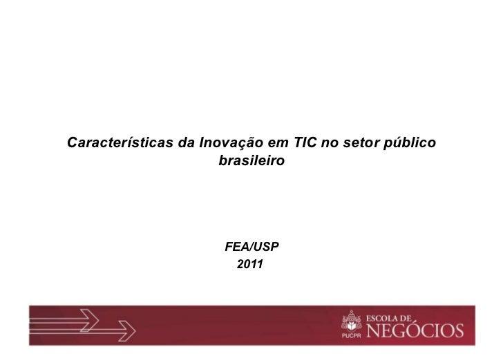 Características da Inovação em TIC no setor público                      brasileiro                     FEA/USP           ...