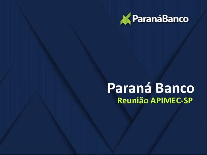 Paraná Banco<br />Reunião APIMEC-SP<br />