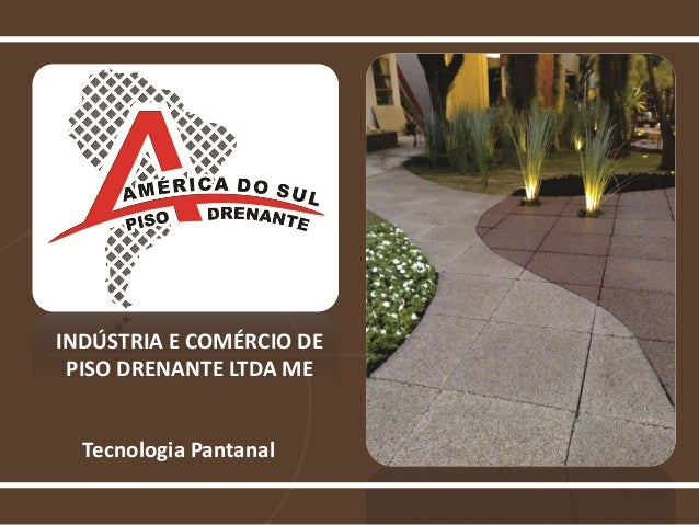 INDÚSTRIA E COMÉRCIO DE PISO DRENANTE LTDA ME Tecnologia Pantanal