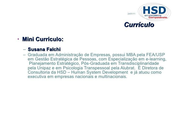 <ul><li>Mini Currículo: </li></ul><ul><ul><li>Susana Falchi </li></ul></ul><ul><ul><li>Graduada em Administração de Empres...