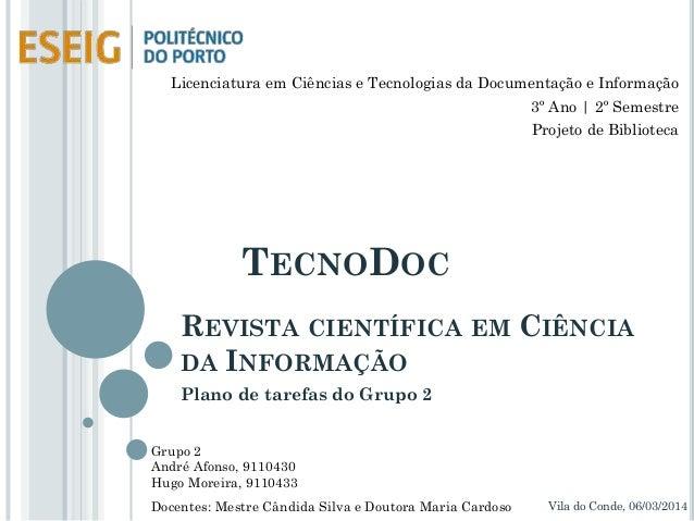 Licenciatura em Ciências e Tecnologias da Documentação e Informação 3º Ano | 2º Semestre Projeto de Biblioteca  TECNODOC R...