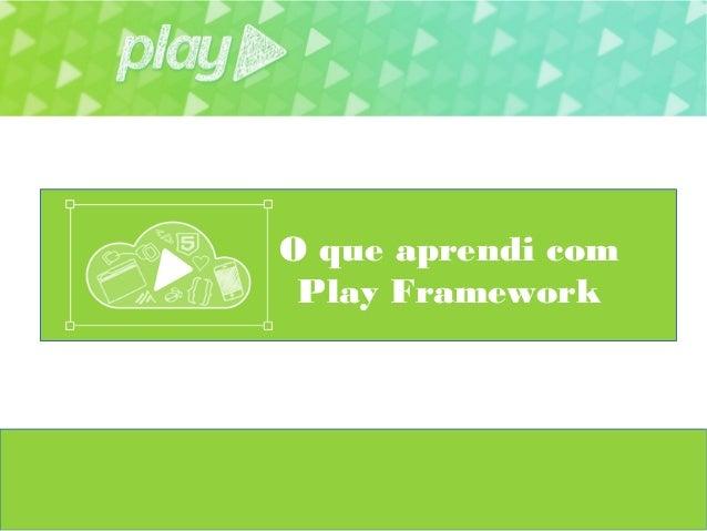 O que aprendi com Play Framework