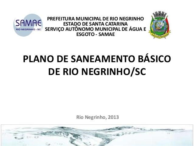 PREFEITURA MUNICIPAL DE RIO NEGRINHO ESTADO DE SANTA CATARINA SERVIÇO AUTÔNOMO MUNICIPAL DE ÁGUA E ESGOTO - SAMAE  PLANO D...