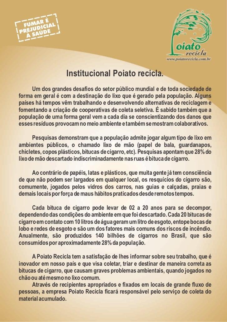 Institucional Poiato recicla.     Um dos grandes desafios do setor público mundial e de toda sociedade deforma em geral é ...