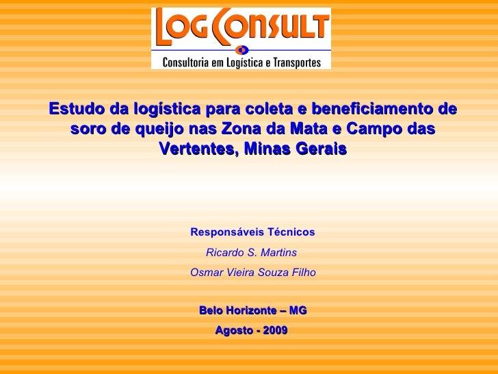 Estudo da logística para coleta e beneficiamento de soro de queijo nas Zona da Mata e Campo das Vertentes, Minas Gerais Re...
