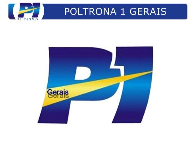 •Nós integramos uma rede nacional de agências de turismo, a Poltrona 1 Turismo. •A rede Poltrona 1 Turismo está presente e...