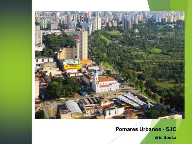 Pomares Urbanos - SJC Eric Sousa