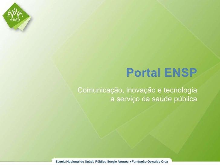Portal ENSP Comunicação, inovação e tecnologia a serviço da saúde pública