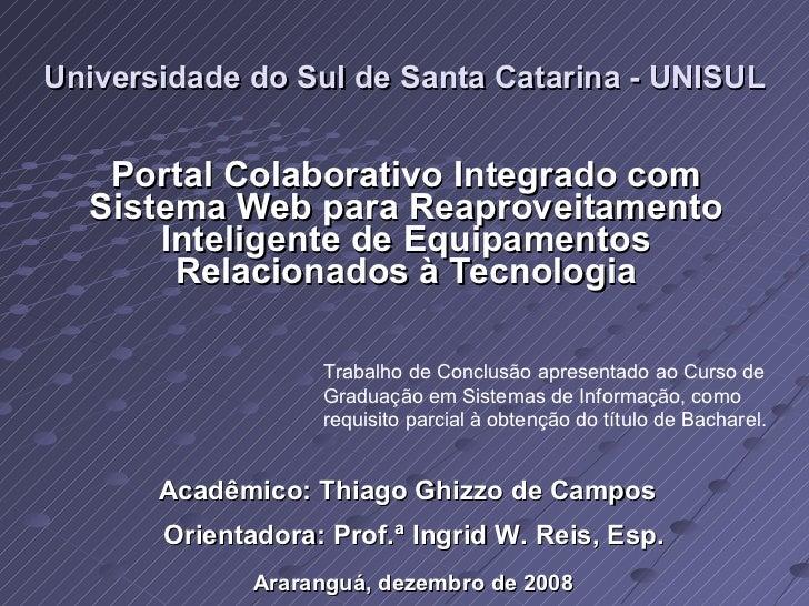 Universidade do Sul de Santa Catarina - UNISUL Portal Colaborativo Integrado com Sistema Web para Reaproveitamento Intelig...