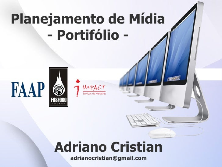 Planejamento de Mídia - Portifólio - Adriano Cristian [email_address]