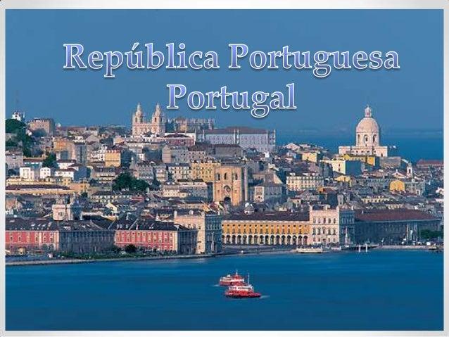 Nome: República Portuguesa(Portugal)População: 10 MilhõesCapital: LisboaMoeda: Euro (€)Nacionalidade: PortuguesaLíngua Ofi...