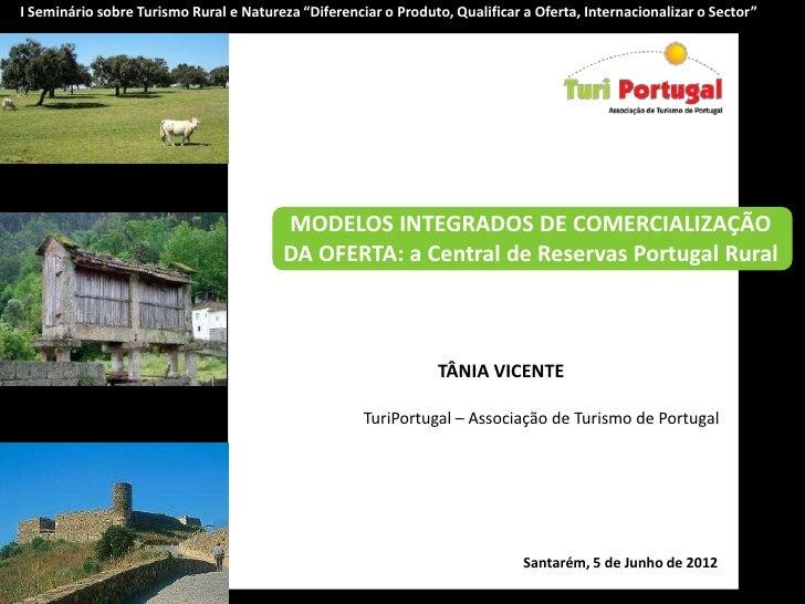 """I Seminário sobre Turismo Rural e Natureza """"Diferenciar o Produto, Qualificar a Oferta, Internacionalizar o Sector""""       ..."""
