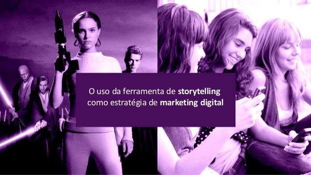 O uso da ferramenta de storytelling como estratégia de marketing digital