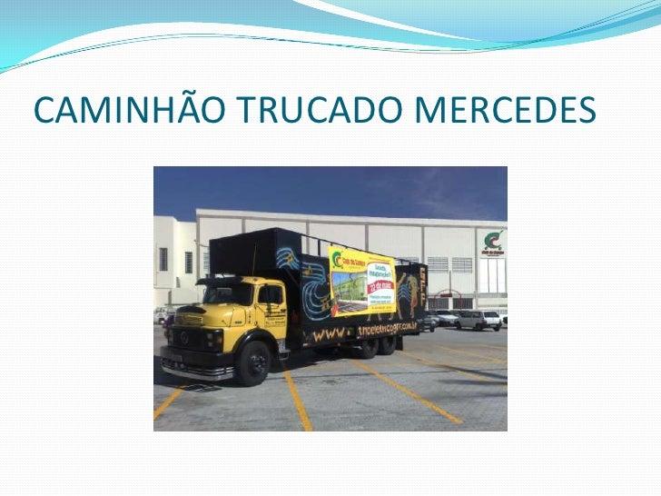 CAMINHÃO TRUCADO MERCEDES<br />