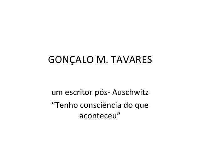 """GONÇALO M. TAVARES um escritor pós- Auschwitz """"Tenho consciência do que aconteceu"""""""