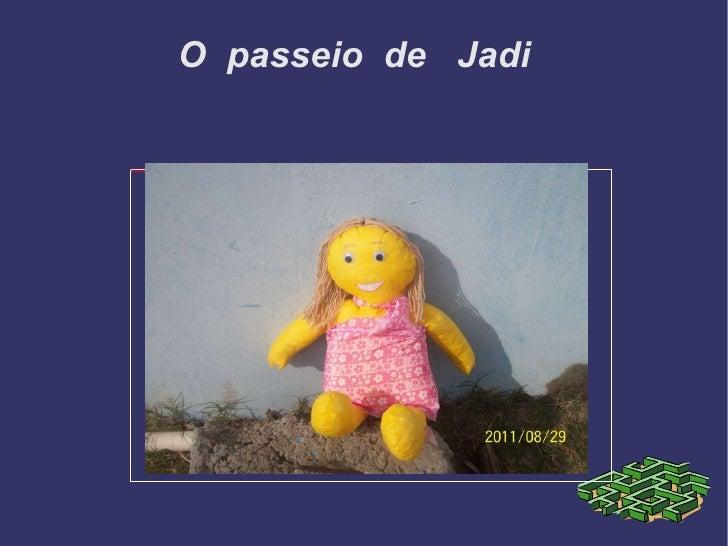 O  passeio  de  Jadi