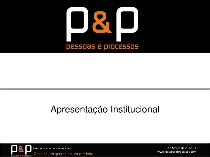 Apresentação InstitucionalUma parceria para o sucesso              5 de Março de 2012 | 1                                 ...