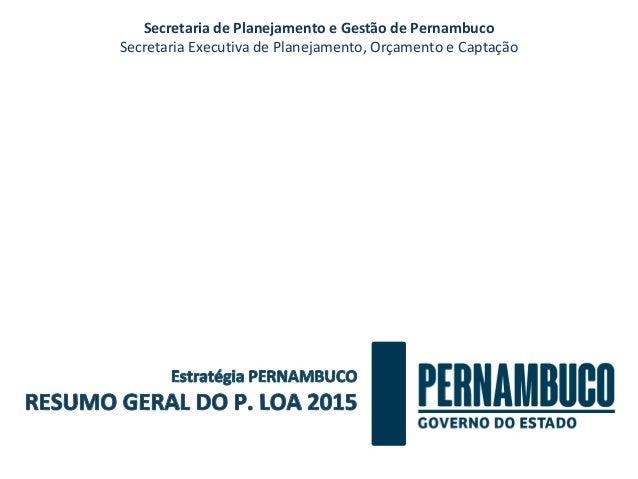 Secretaria de Planejamento e Gestão de Pernambuco  Secretaria Executiva de Planejamento, Orçamento e Captação