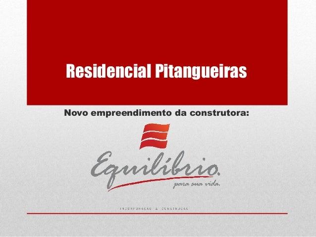Residencial Pitangueiras Novo empreendimento da construtora: