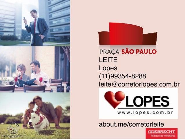 LEITE Lopes (11)99354-8288 leite@corretorlopes.com.br   Localização    about.me/corretorleite