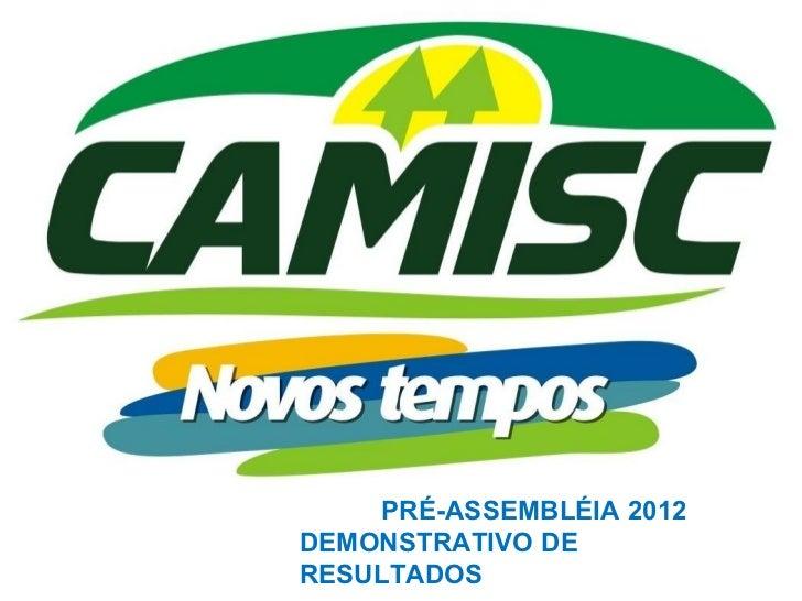 PRÉ-ASSEMBLÉIA 2012DEMONSTRATIVO DERESULTADOS