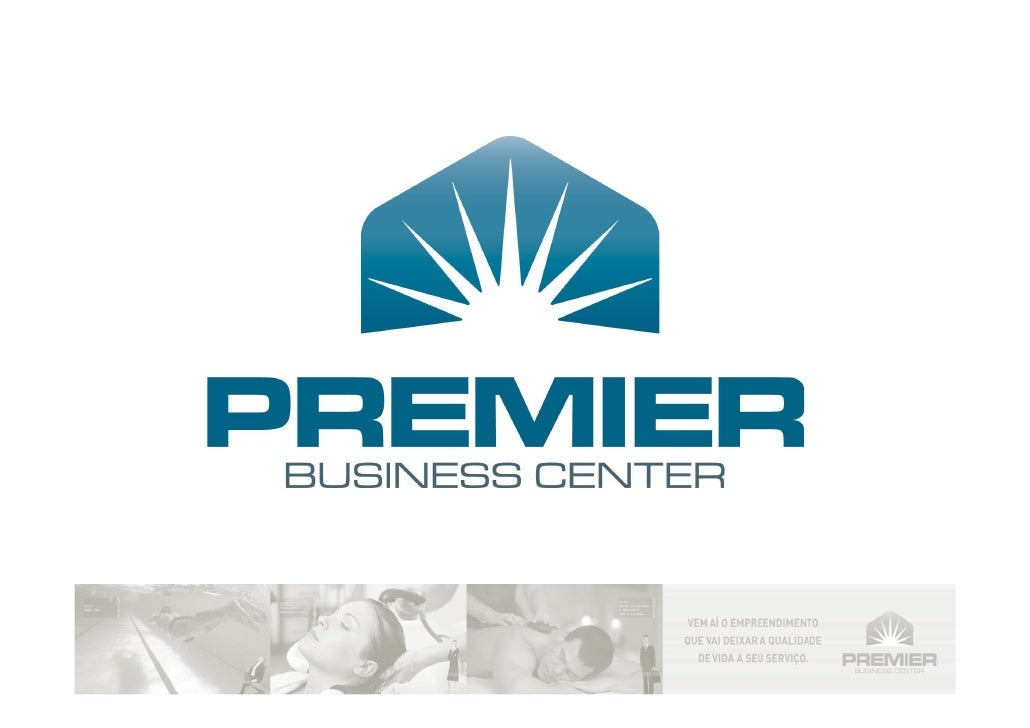 PREMIER Business Center         Conceito e Diferencial   Bons negócios com qualidade de vida