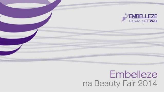 àEMBELLEzE P' Paixão pela Vida  Embelleze na Beauty Fair 2014