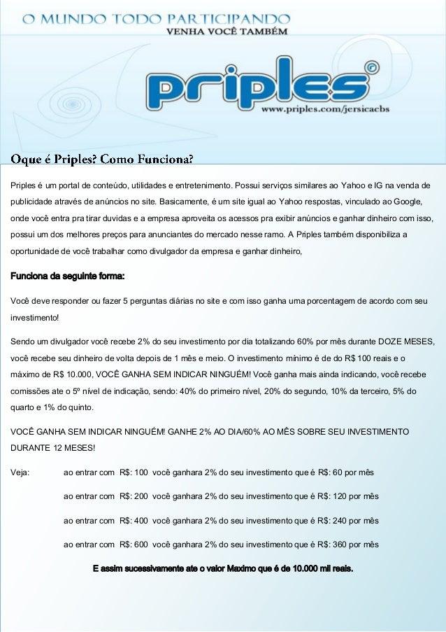 Priples é um portal de conteúdo, utilidades e entretenimento. Possui serviços similares ao Yahoo e IG na venda depublicida...