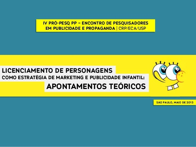 apontamentos teóricoslicenciamento de personagenscomo estratégia de marketing e publicidade infantil:iv pró-pesq pp – enco...
