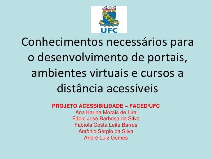 Conhecimentos necessários para o desenvolvimento de portais,  ambientes virtuais e cursos a      distância acessíveis     ...