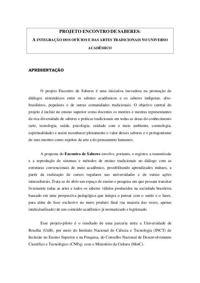 PROJETO ENCONTRO DE SABERES: A INTEGRAÇÃO DOS OFÍCIOS E DAS ARTES TRADICIONAIS NO UNIVERSO ACADÊMICO APRESENTAÇÃO O projet...