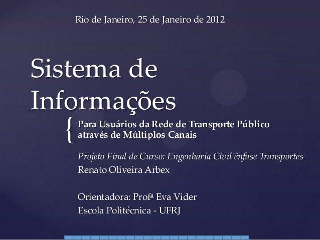 { Sistema de Informações Para Usuários da Rede de Transporte Público através de Múltiplos Canais Projeto Final de Curso: E...