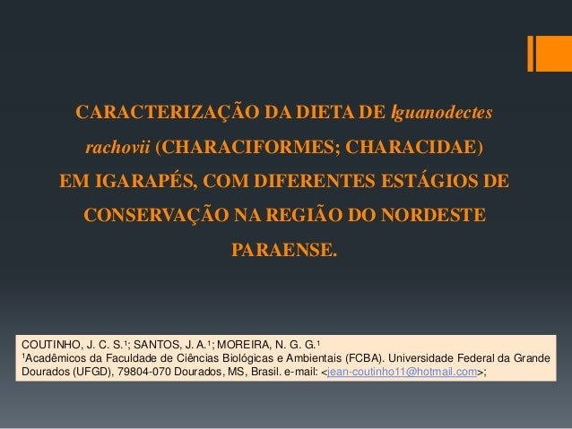 CARACTERIZAÇÃO DA DIETA DE Iguanodectes rachovii (CHARACIFORMES; CHARACIDAE) EM IGARAPÉS, COM DIFERENTES ESTÁGIOS DE CONSE...