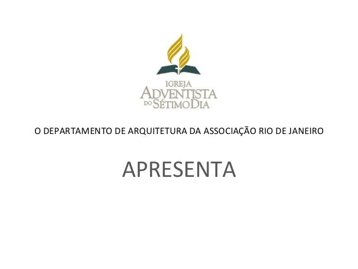 O DEPARTAMENTO DE ARQUITETURA DA ASSOCIAÇÃO RIO DE JANEIRO APRESENTA
