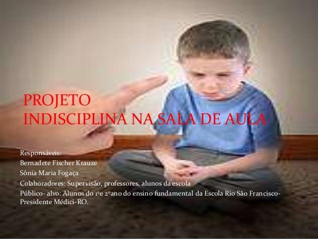 Responsáveis: Bernadete Fischer Krauze Sônia Maria Fogaça Colaboradores: Supervisão, professores, alunos da escola Público...