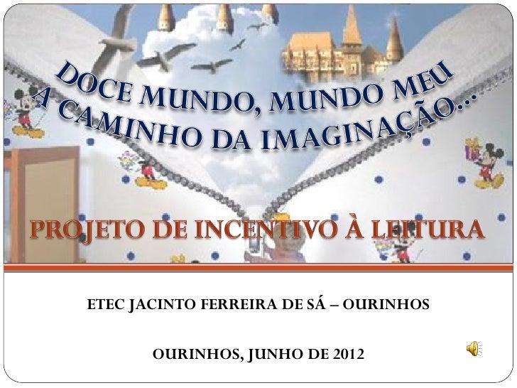 ETEC JACINTO FERREIRA DE SÁ – OURINHOS       OURINHOS, JUNHO DE 2012